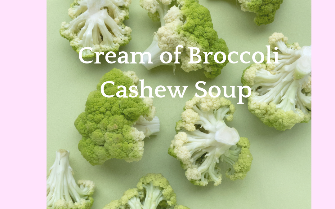 Cream of Broccoli Cashew Soup
